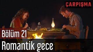 Çarpışma 21. Bölüm - Romantik Gece