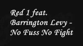 Red 1 feat  Barrington Levy - No Fuss No Fight