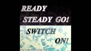 Ready Steady Go, Switch On [Mix] - Paul Oakenfold