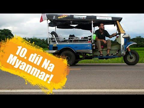 Tuktukem z Bangkoku domů / 10. díl Na Myanmar!