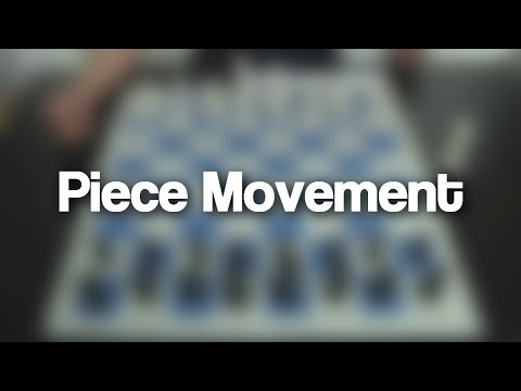 01 - Piece Movement (How to move the Chess Pieces?)   Chess