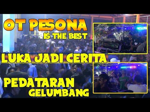 DUGEM LUKA JADI CERITA OT PESONA Live Pedataran Gelumbang