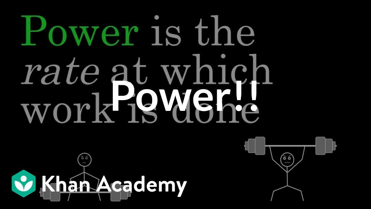 power work and energy physics khan academy power work and energy physics khan academy