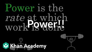 Power | Work and energy | Physics | Khan Academy