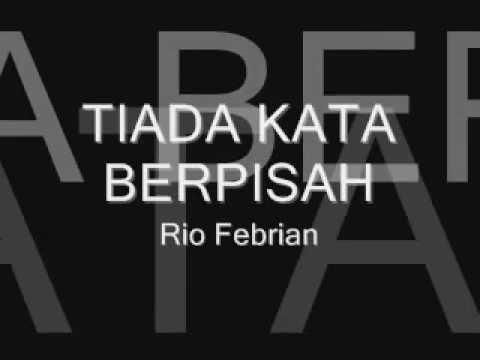 Tiada Kata Berpisah ( Lirik ) - Rio Febrian