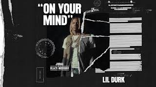 Lil Durk - On Your Mind (Official Audio) [From Judas And the Black Messiah: The Inspired Album]
