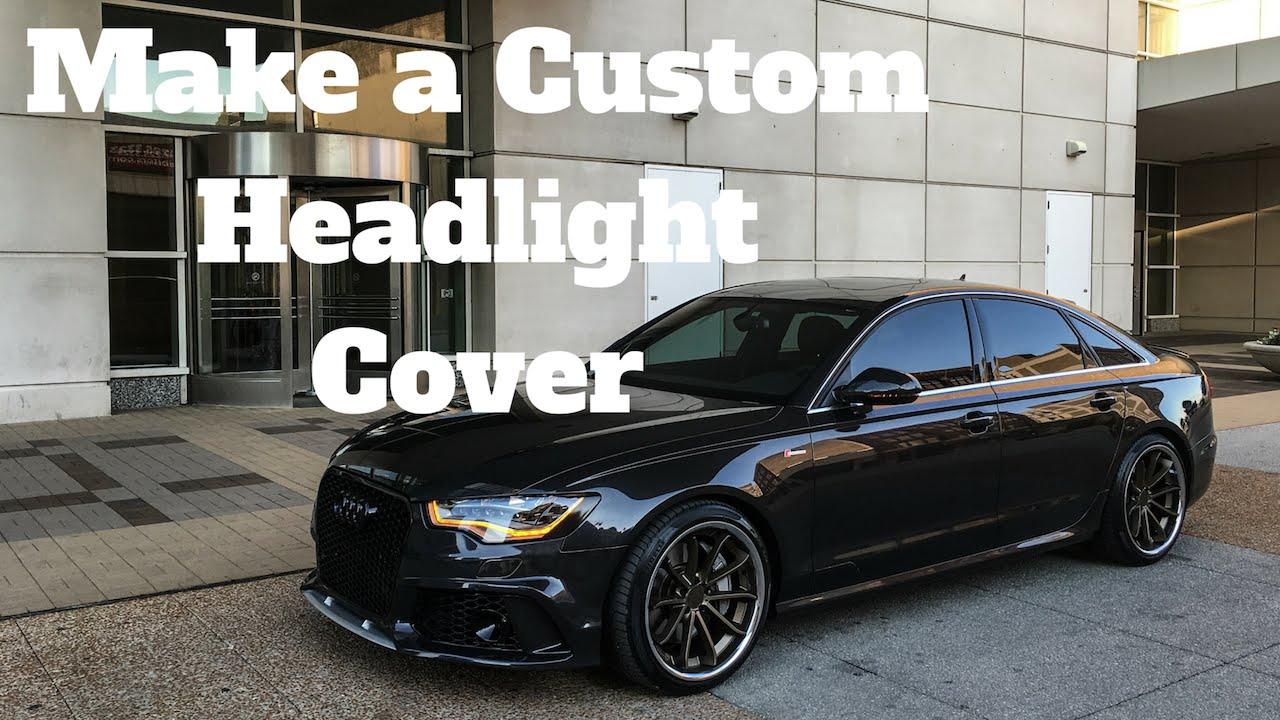 How To Make A Custom Headlight Cover Audi A YouTube - Audi custom