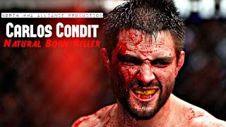 "Carlos ""Natural Born Killer"" Condit   [HL by North MMA Alliance]"