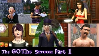 Sims 3 - The GOTHs Sitcom - PART 1 - Comedy Sims 3 Machinima