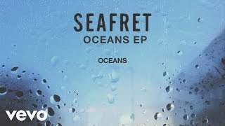 Seafret - Oceans (Official Audio)