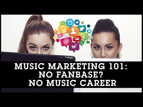 MUSIC MARKETING 101: No Fanbase? No Music Career