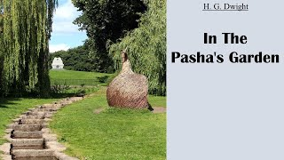 Learn English Through Story - In the Pasha's Garden by H.G.Dwight