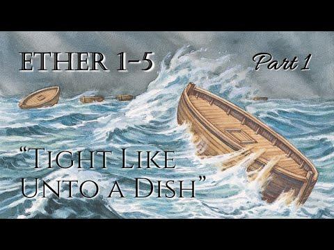 "Come Follow Me - Ether 1-5 (part 1): ""Tight Llike Unto a Dish"""