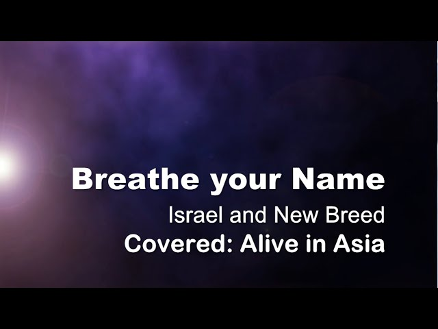 Breathe your name - Israel and New Breed lyrics Chords