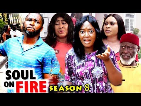 Download SOUL ON FIRE SEASON 8  (Trending  New Movie Full HD) Onny Micheal 2021 Latest Nigerian New  Movie