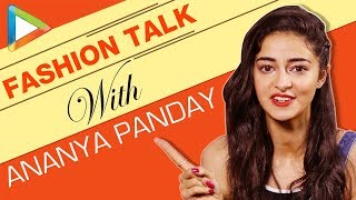Fashion Talk With Ananya Panday | S01E04 | Beauty | Fashion Talk