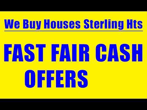 We Buy Houses Sterling Heights - CALL 248-971-0764 - Sell House Fast Sterling Heights