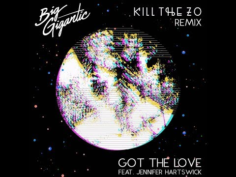 Big Gigantic - Got The Love (feat. Jennifer Hartswick) [Kill the Zo Remix]