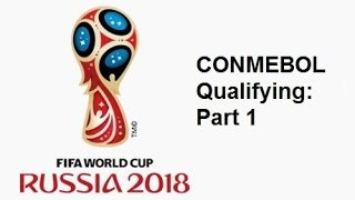 2018 FIFA World Cup: South American Qualifying - Part 1
