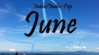 Indie/Indie-Pop Compilation - June 2014 (45-Minute Playlist)
