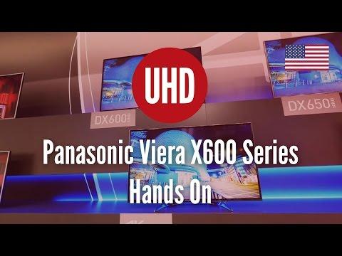 Panasonic Viera X600 Series Hands On 4K UHD