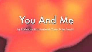 You And Me by Lifehouse (Instrumental Cover)