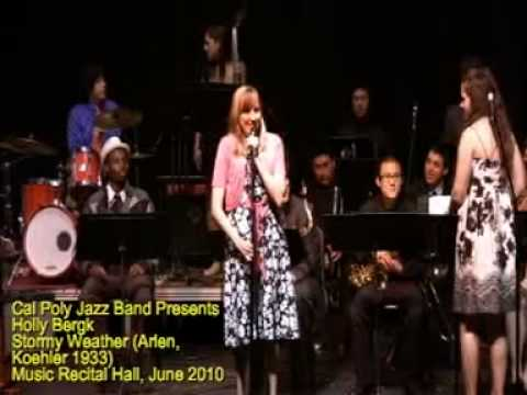Cal Poly Jazz Band - Holly Bergk - Stormy Weather (Harold Arlen, Ted Koehler 1933)