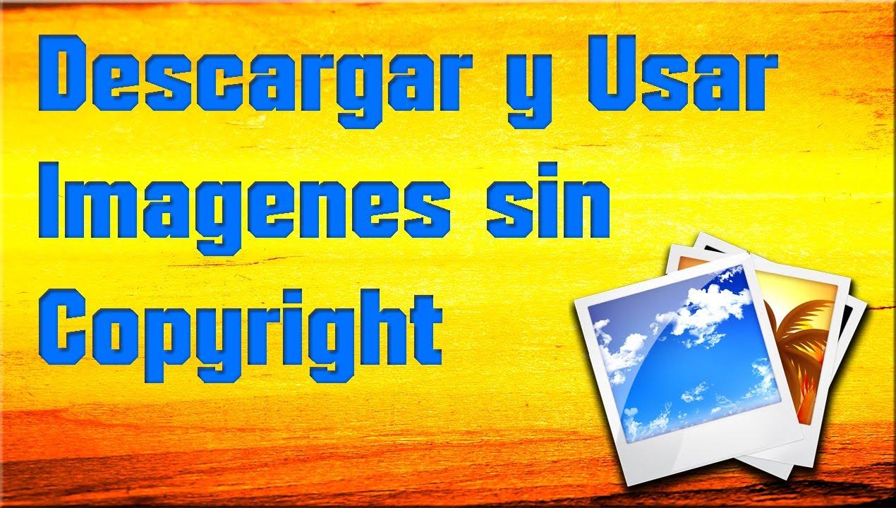 f0291d929d6fb Descargar y Usar Imagenes Sin copyright (C) 2015 - YouTube