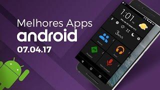 Melhores apps para Android: (07/04/2017) - Baixaki Android