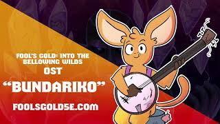 "Fool's Gold: Into the Bellowing Wilds OST - ""Bundariko"""