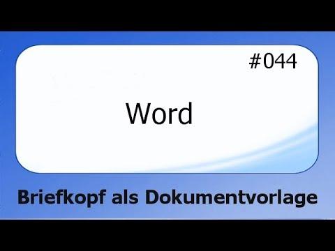 Word #044 Briefkopf als Dokumentvorlage [deutsch] - YouTube