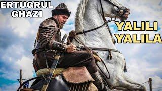 yalili yalila || new song Ertugrul  ghazi edition (must watch) || ya lili balti || ya lil