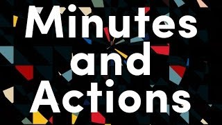 """Monochrome — """"Minutes and Actions"""""""