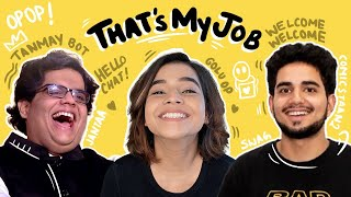 That's My Job with @Tanmay Bhat  and @Samay Raina | Episode 03