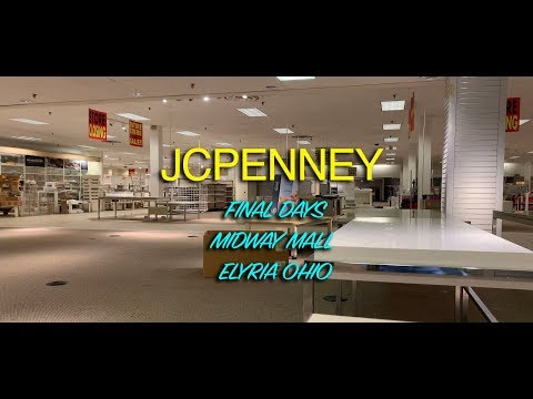 JC PENNEY FINAL DAYS - ELYRIA OHIO - MIDWAY MALL
