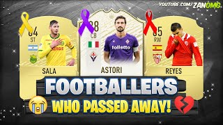 FOOTBALLERS WHO PASSED AWAY!! 😭💔 | FT. ASTORI, SALA, REYES... etc