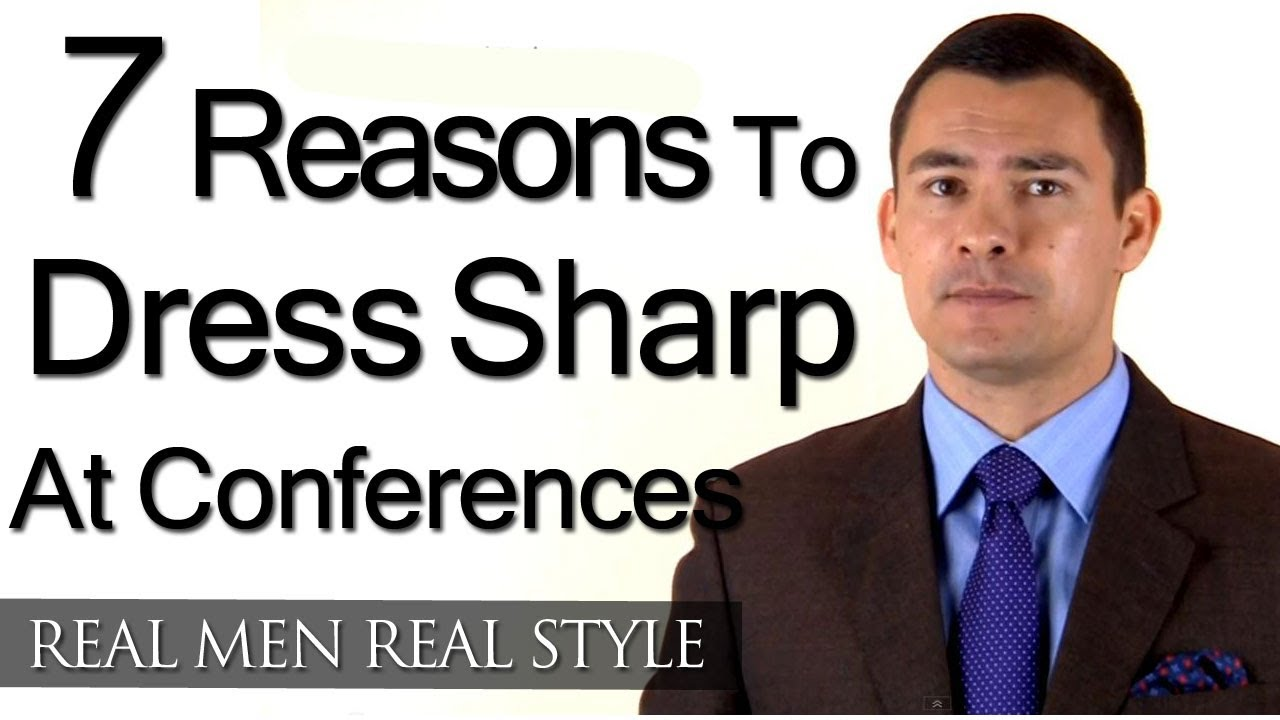 b9478b3f328 7 Reasons Why You Should Dress Sharp At Conferences - Men s Style ...