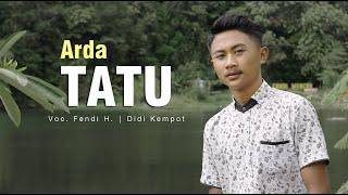 Gambar cover Tatu - Arda (Didi Kempot) | Voc. Fendi