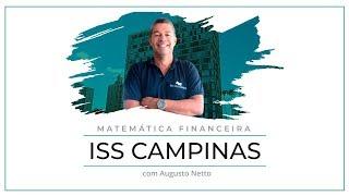 [ISS CAMPINAS] Aula Gratuita de Matemática Financeira com Augusto Netto