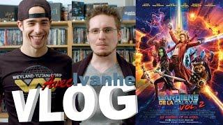 Vlog - Les Gardiens de la Galaxie vol.2 (avec Ivanhe)