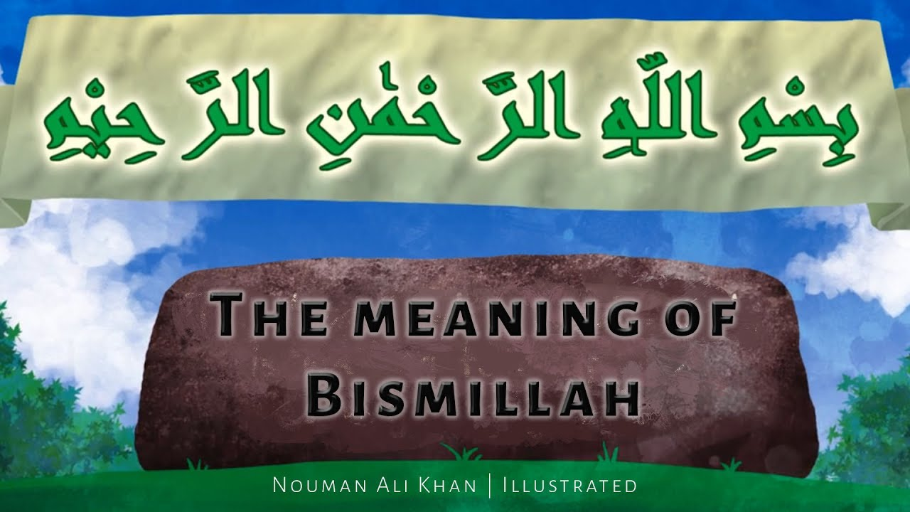 What Is The Meaning Of 'Bismillah'?