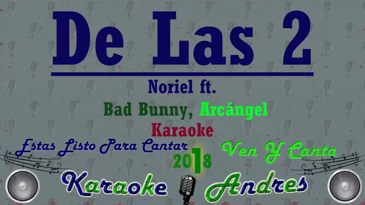 De las 2 - Trap Capos, Noriel - ft. Bad Bunny, Arcángel | Karaoke | #1
