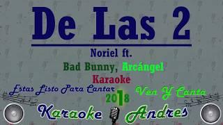 De las 2 - Trap Capos, Noriel - ft. Bad Bunny, Arcángel | Karaoke |