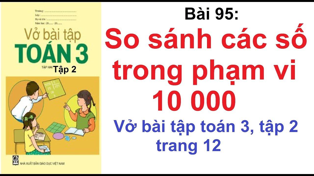 Vở bài tập toán 3 tập 2 – Bài 95 – So sánh các số trong phạm vi 10 000 trang 12