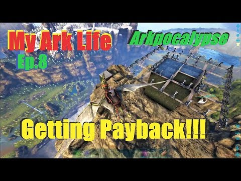My Ark Life - Ep.8 - Getting Payback | Arkpocalypse