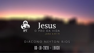 Reflexão: Jesus, o pão da vida - João 6.41-71 - IPT