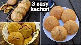 3 easy and quick kachori recipe  कचर रसप  moong dal, onion kachori &amp aloo kachori