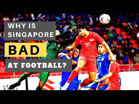 Why Is Singapore Bad At Football?