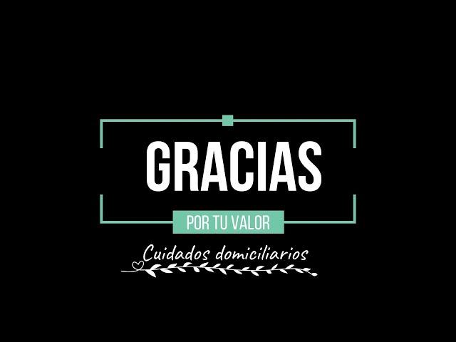 #GraciasXTuValor, profesionales de los cuidados domiciliarios