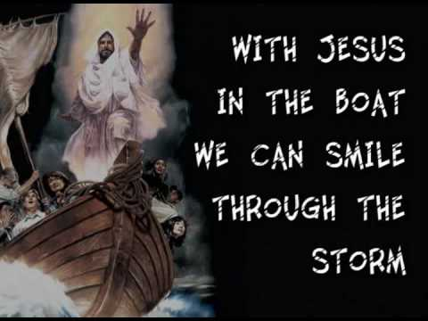 With Jesus in the boat we can smile through the storm